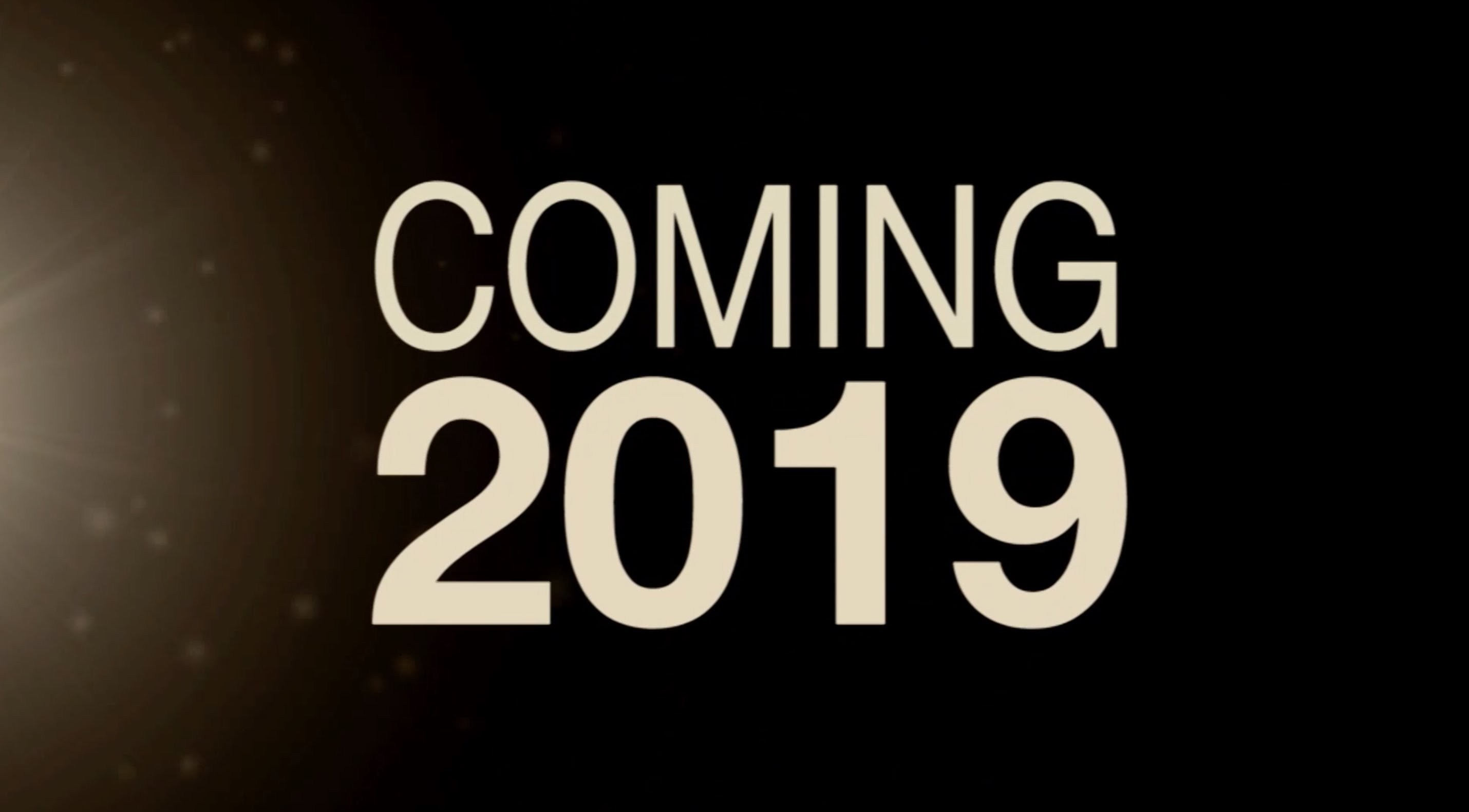 Coming attractions 2019